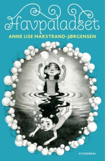 Anne Lise Marstrand-Jørgensen: Havpaladset