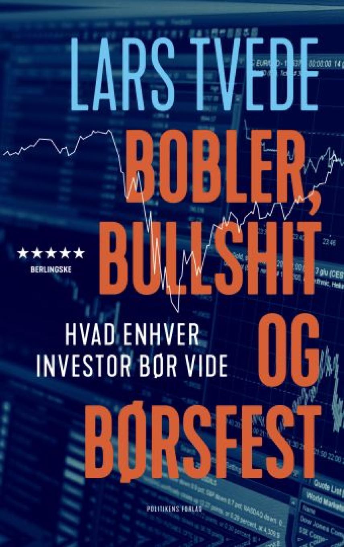 Lars Tvede: Bobler, bullshit og børsfest : hvad enhver investor bør vide