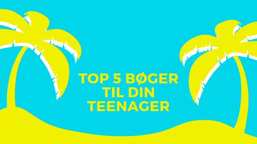 Top 5 bøger til din teenager